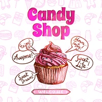 Candy shop poster with hand drawn cupcake and sweets on background vector illustration. Candy Shop Poster