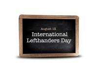 International Lefthanders Day  on a blackboard