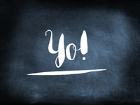 Yo! handwritten on a chalkboard
