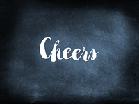 Cheers written on a blackboard