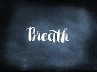 Breath written on a blackboard