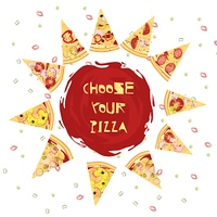Choice Of Pizza Round Design. Choice of pizza round design with advertising slogan on tomato sauce and slices of dish vector illustration