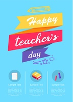 Happy Teachers Day Colorful Vector Illustration. Happy teachers day colorful promotional banner, title written in ribbons, three columns with sample text amd icons vector illustration on light-blue