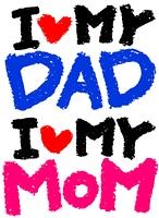 I Love My DAD / I Love My MAM